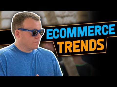 WHAT ECOMMERCE MARKETING & PRODUCT TRENDS TO FOLLOW?